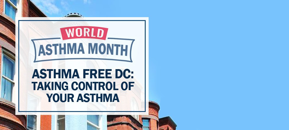 Asthma Free DC Campaign: Taking Control of Your Asthma
